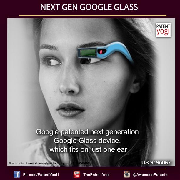 PatentYogi_Next_Gen_Google_Glass