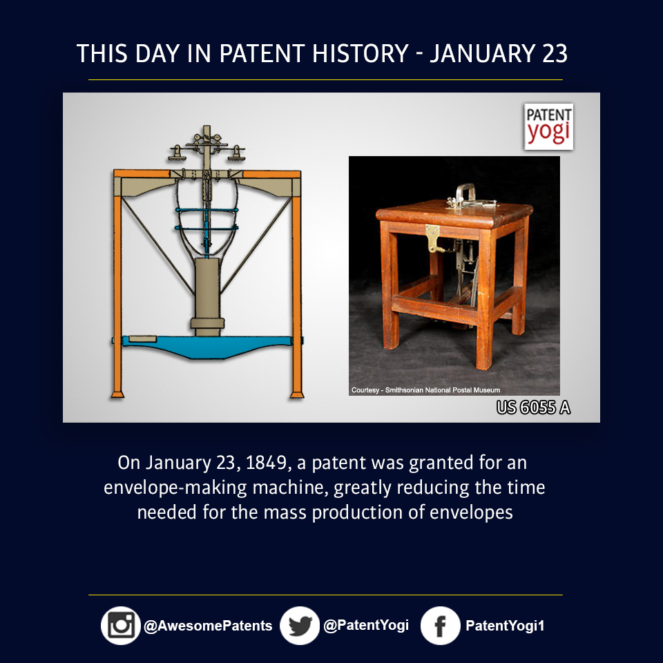 PatentYogi_On January 23, 1849, a patent was granted for an envelope-making machine, greatly reducing the time needed for the mass production of envelopes