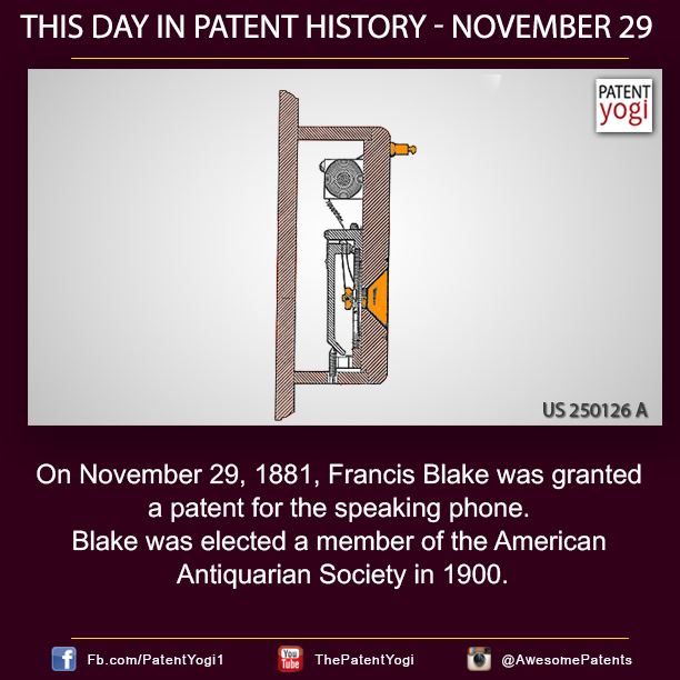 On November 29, 1881, Francis Blake was granted a patent for the speaking phone