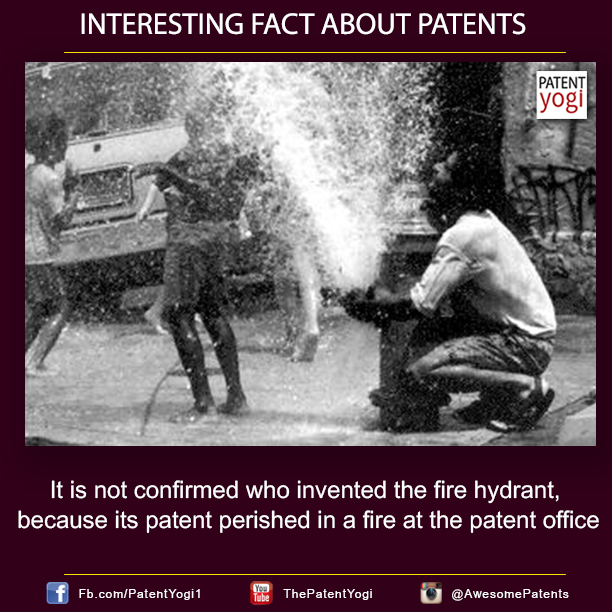 PatentYogi-Interesting-Fact-about-Patents-It-is-not-confirmed-who-invented-the-fire-hydrant-because-its-patent-perished-in-a-fire-at-the-patent-office