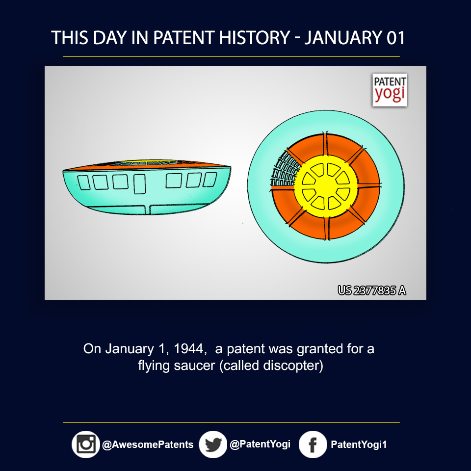 PatentYogi_On January 1, 1944,  a patent was granted for a flying saucer (called discopter)