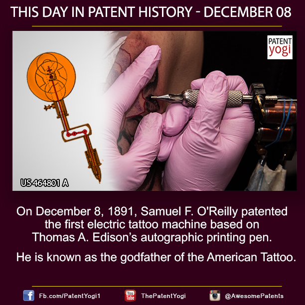 PatentYogy_On December 8, 1891, Samuel F O'Reilly patented the first electric tattoo machine based on Thomas A Edison's autographic printing pen