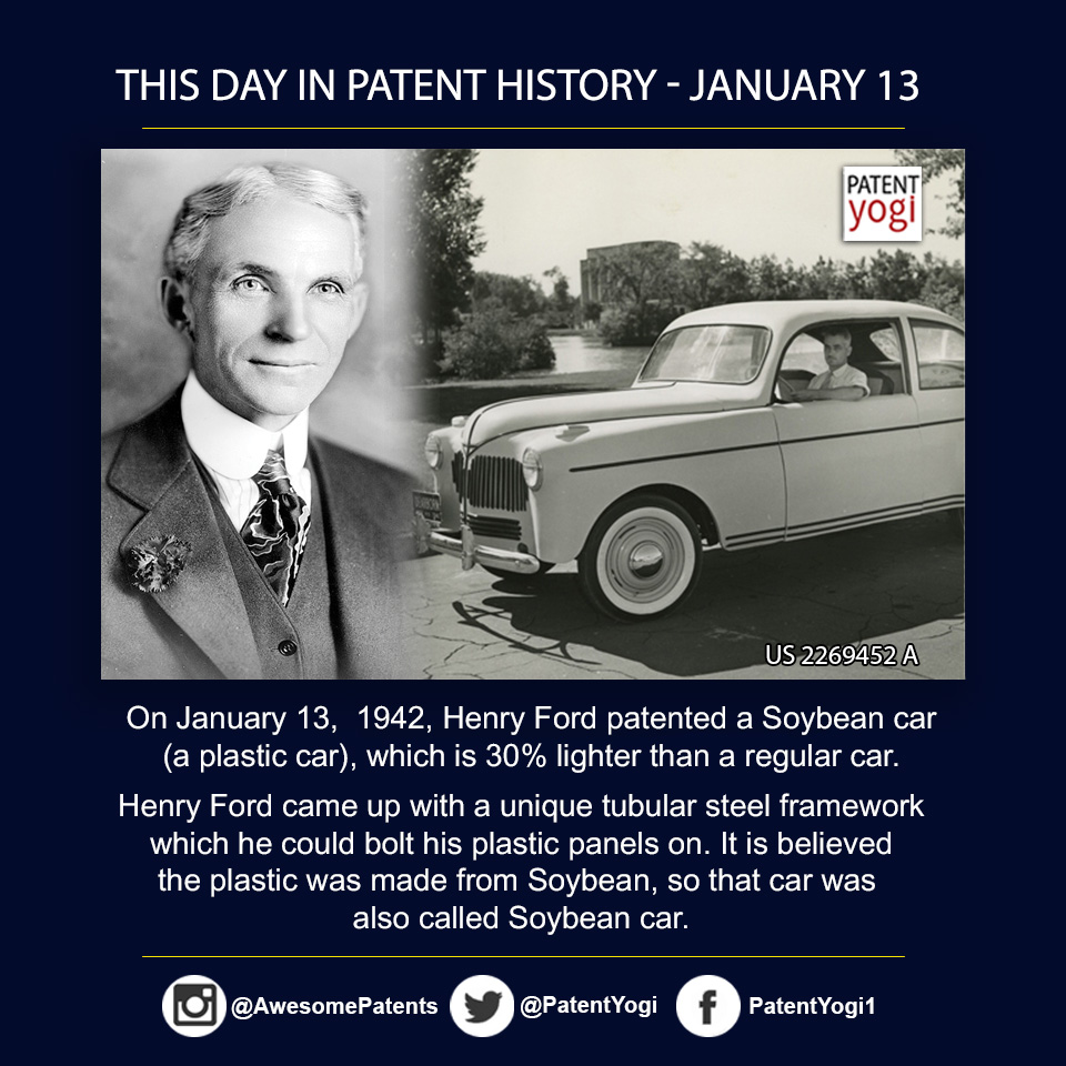 PatentYogi_On January 13, 1942, Henry Ford patented a Soybean car (a plastic car), which is 30% lighter than a regular car