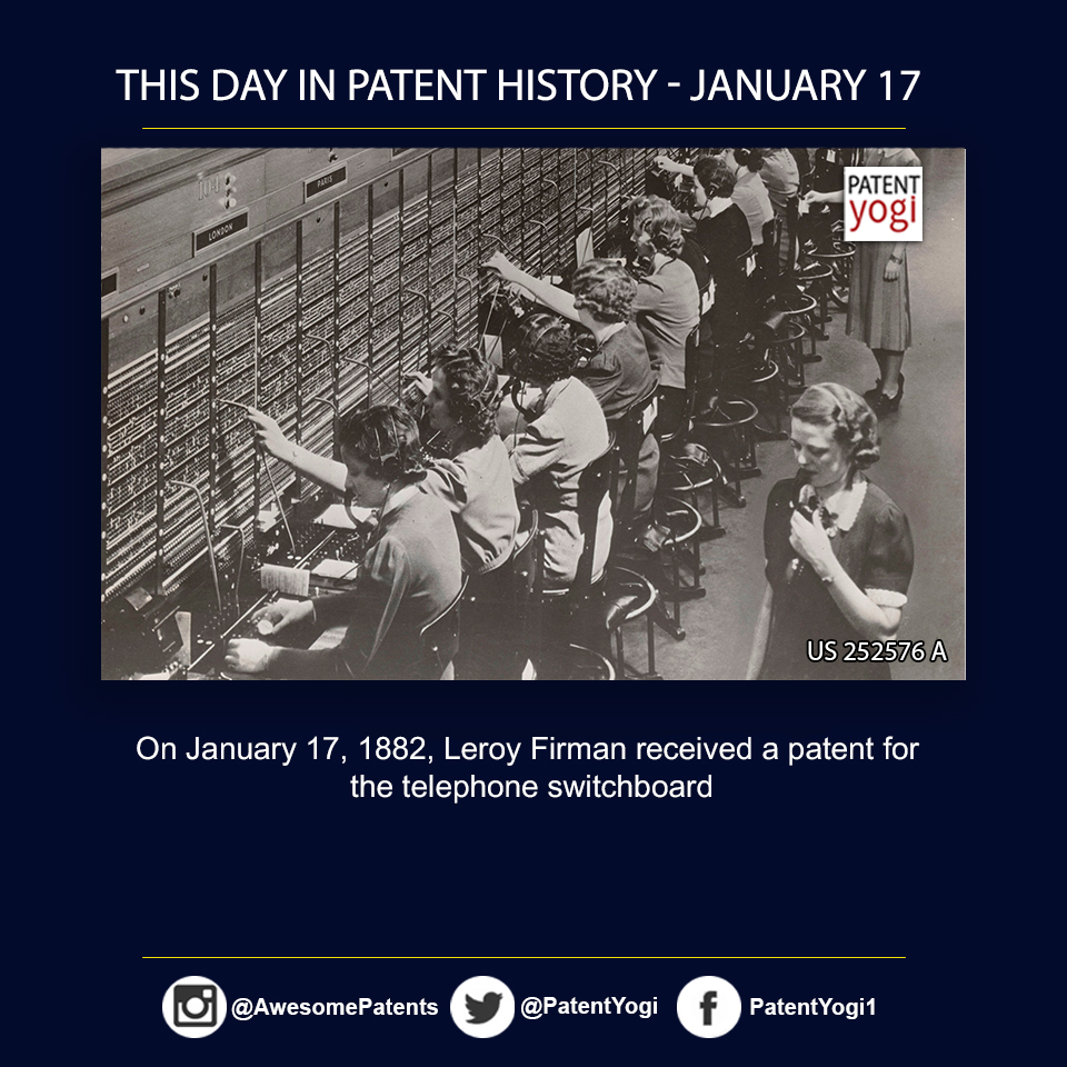 PatentYogi_On January 17, 1882, Leroy Firman received a patent for the telephone switchboard