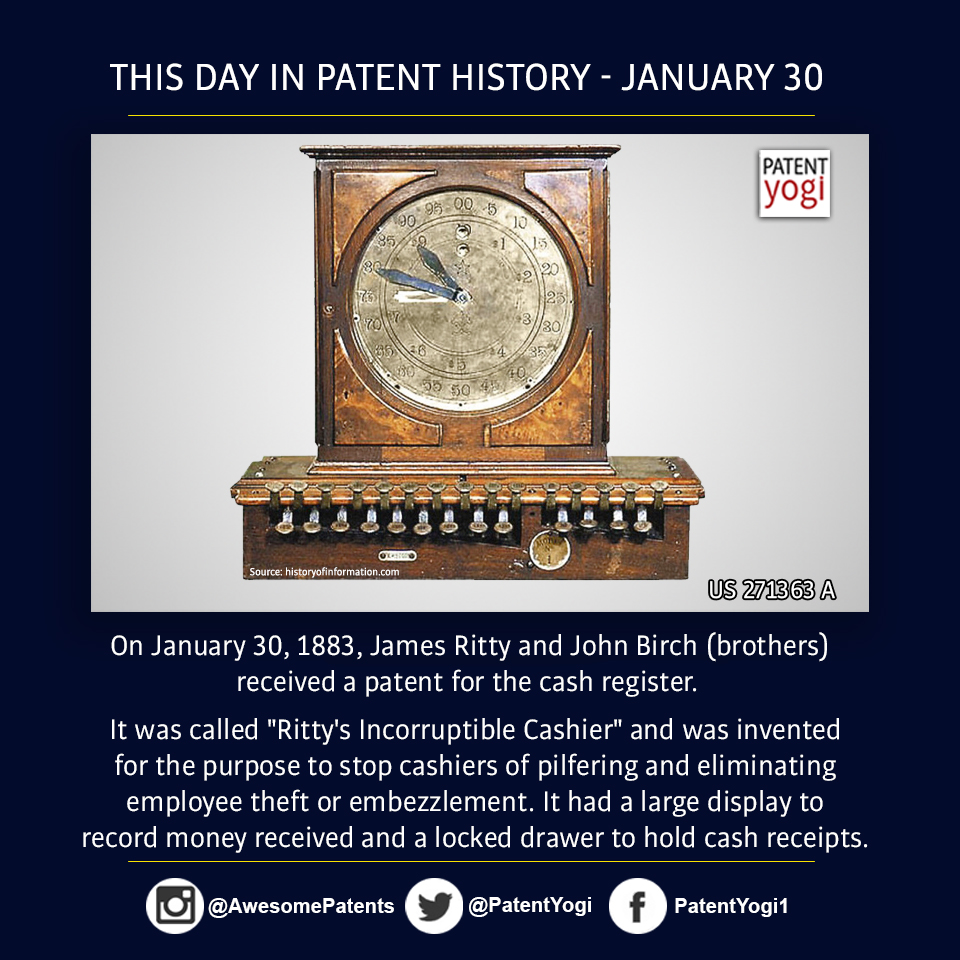 PatentYogi_On January 30, 1883, James Ritty and John Birch (brothers) received a patent for the cash register