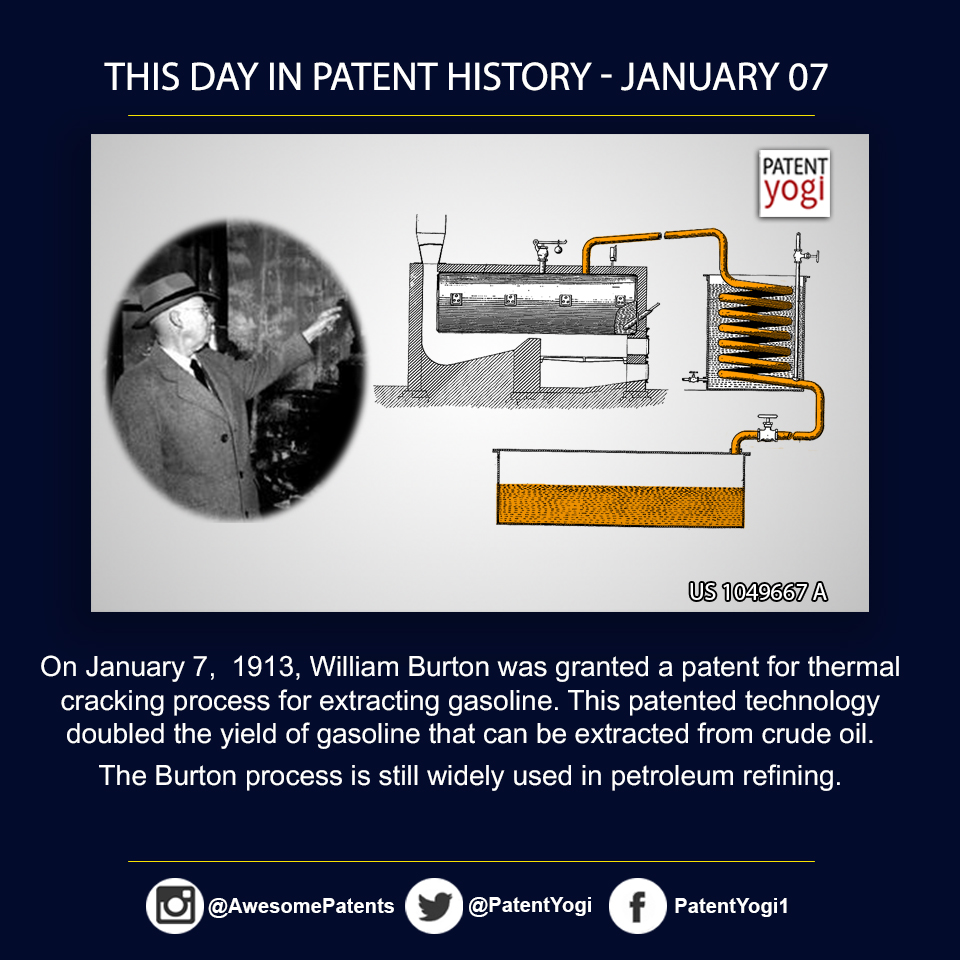 PatentYogi_On January 7,  1913, William Burton was granted a patent for thermal cracking process for extracting gasoline