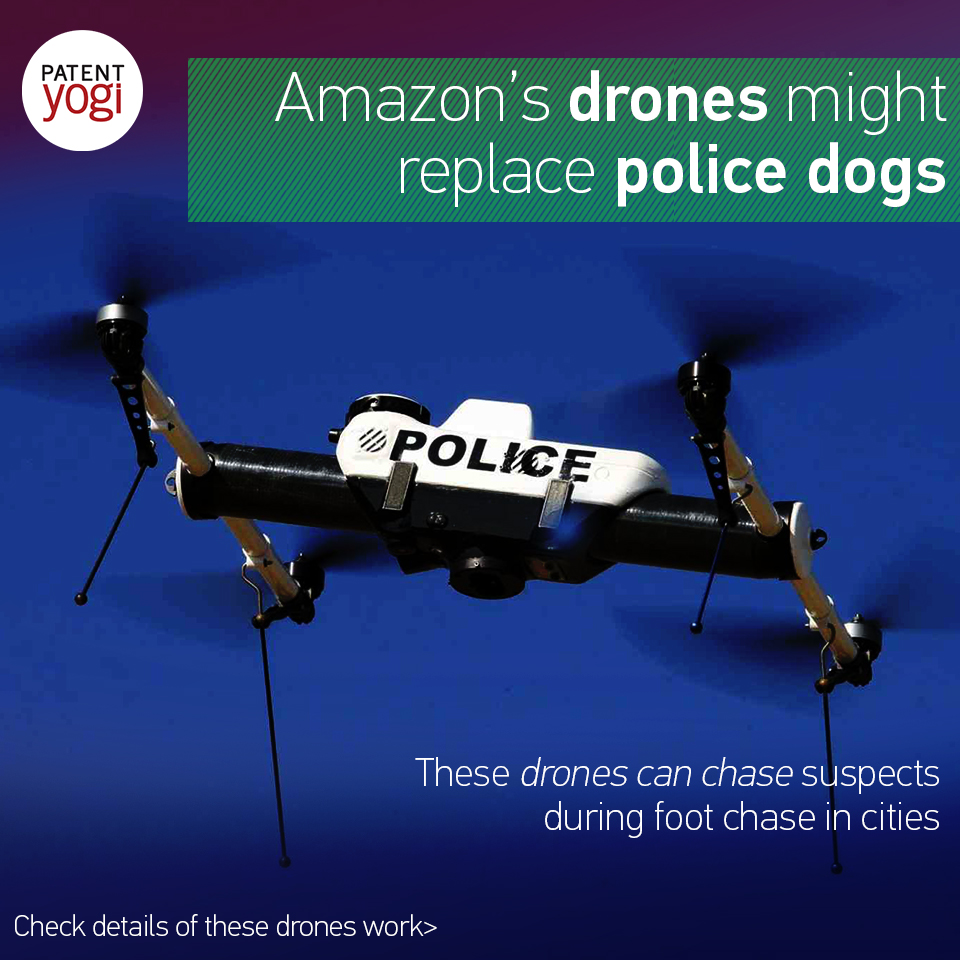 patentyogi_amazon-has-developed-drones-that-might-replace-police-dogs