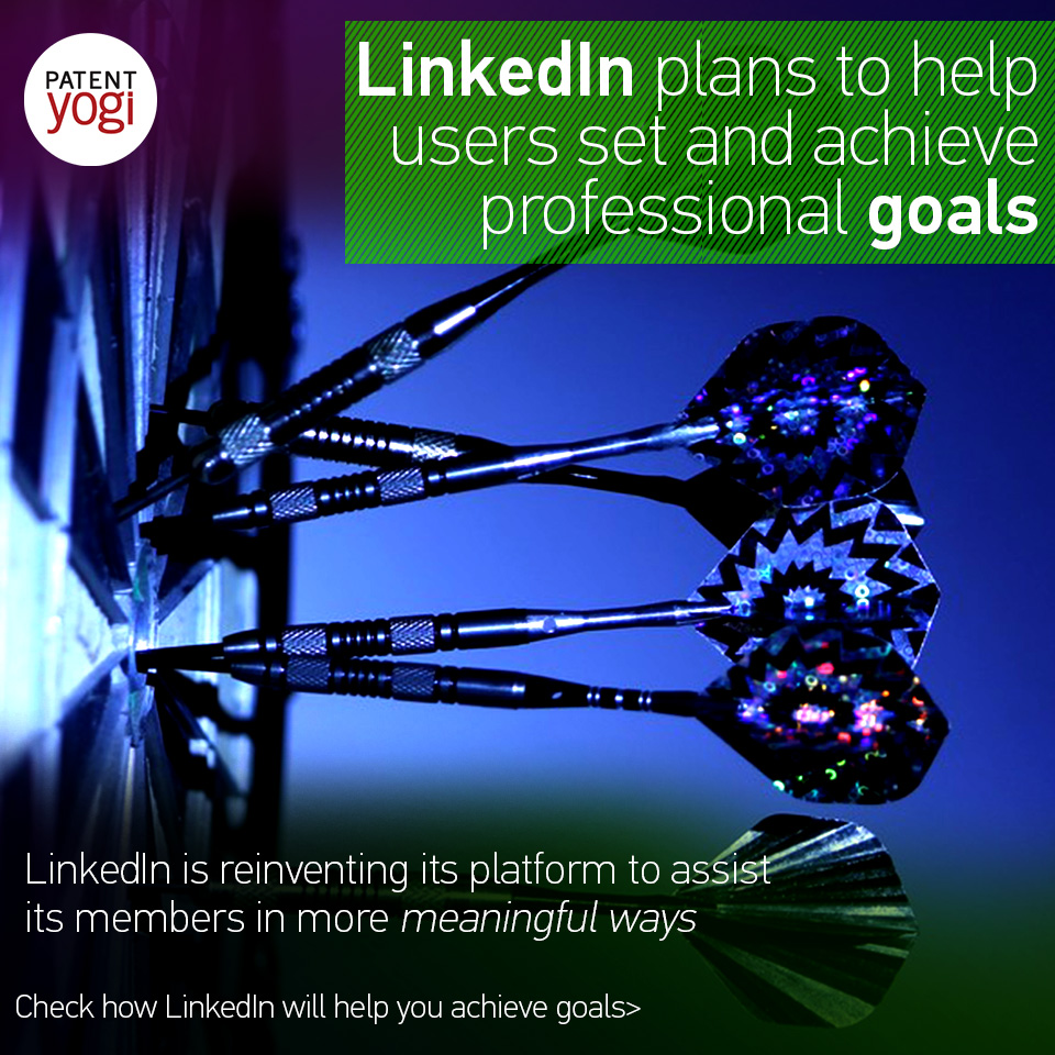 patentyogi_linkedin-plans-to-help-users-set-and-achieve-professional-goals