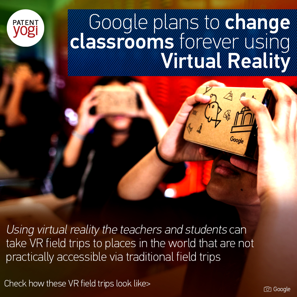 patentyogi_-google-plans-to-change-classrooms-forever-using-virtual-reality