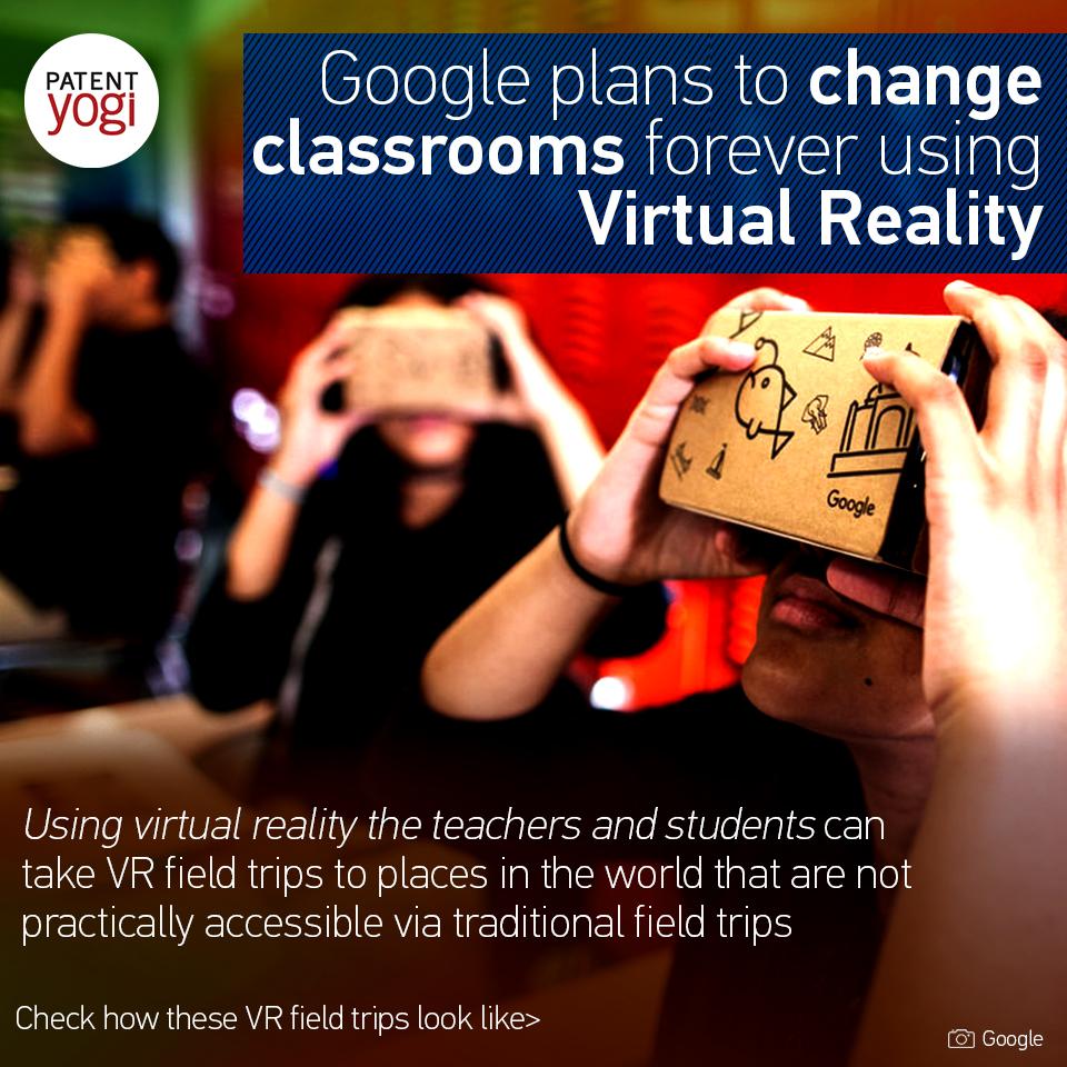 patentyogi_-google-plans-to-change-classrooms-forever-using-virtual-reality